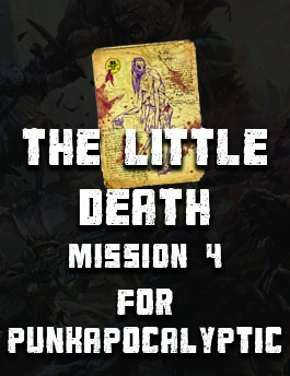 The Little Death: Mission 4 for Punkapocalyptic the RPG