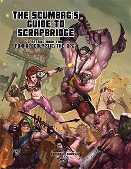 Scumbag's Guide to Scrapbridge: Punkapocalyptic RPG